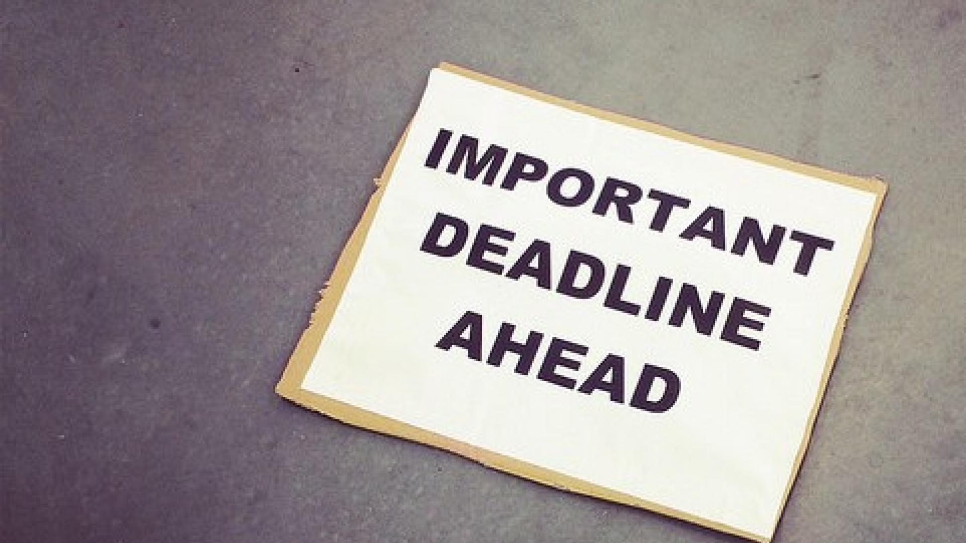 "Photo shows a sign reading: ""Important deadline ahead"""
